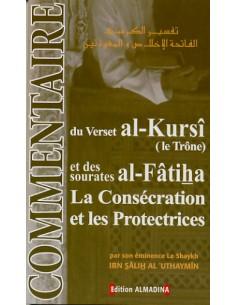 Commentaire du verset al-Kursî et des sourates al Fâtiha. La consécration et les Protectrices