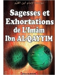Sagesses et exhortations de l'Imâm ibn Al Qayyim
