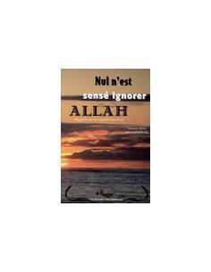 Nul n'est sensé ignorer ALLAH