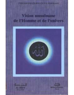 Vision musulmane de l'Homme et de l'univers