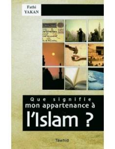 Que signifie mon appartenance à l'Islam