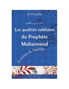 Les Qualités Sublimes du Prophètes Mohammad