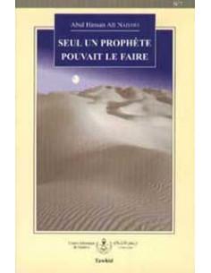 Seul un Prophète pouvant le faire