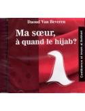 CD - Ma Soeur à Quand Le Hijab ?