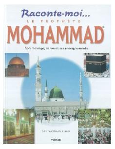 Raconte-moi... Le prophete Mohammad