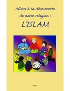 Allons a la decouverte de notre religion:L'ISLAM