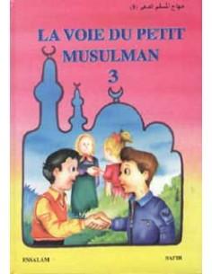 La voie du petit Musulman (3)