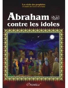 Récits des prophètes: Abraham contre les idoles