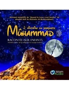 L'HISTOIRE DU PROPHÈTE MUHAMMAD RACONTÉE AUX ENFANTS 1 ÈRE PARTIE , CD AUDIO