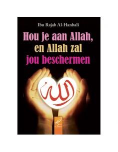 Hou je aan Allah, en Allah zal jou beschermen