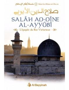 Salah Ad-Dine Al-Ayyubi - L'épopée du Roi Victorieux