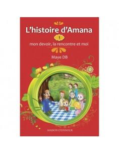 L'histoire d'Amana : 1- Mon devoir, la rencontre et moi