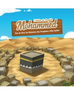 L'histoire du prophète Mohammed ( Salla Allahu Alayhi Wa Salam) 7/12ans