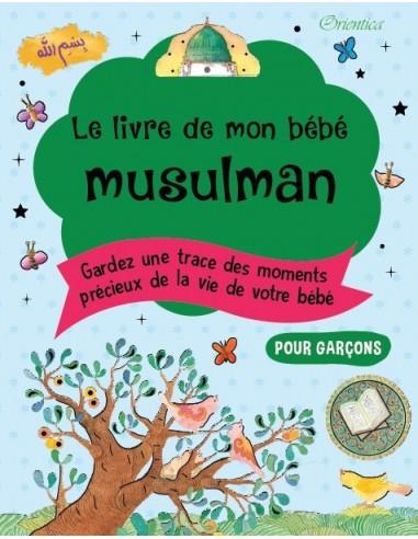 Le livre de mon bébé musulman ( garçon)